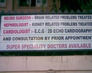 In the first two lines, they are giving an account that their Neuro Surgeon and Nephrologist did manage to succeed in a few cases her and there. But the last line is the killer - Super Speciality Doctors Available! They have doctors who can fix someones tooth from their left hand while simultaneously fixing someones bone with their right hand. That's their super speciality!